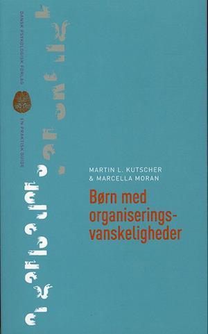 Bog, hæftet Børn med organiseringsvanskeligheder af Martin L Kutscher