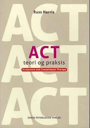 Bog, hæftet ACT teori og praksis af Russ Harris