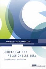 Ledelse af det relationelle selv (Erhvervspsykologiserien)