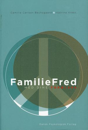 Bog, hæftet Familiefred med dine forældre af Camilla Carlsen Bechsgaard, Katrine Krebs