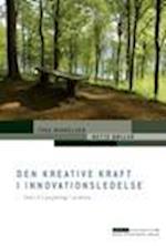 Den kreative kraft i innovationsledelse (Erhvervspsykologiserien)