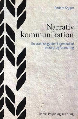 Bog hæftet Narrativ kommunikation af Anders Kryger