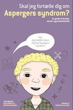 Skal jeg fortælle dig om Aspergers syndrom? (Skal jeg fortælle dig om)