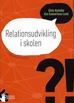 Relationsudvikling i skolen af Gitte Haslebo, Gro Emmertsen Lund