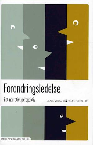 Bog, hæftet Forandringsledelse i et narrativt perspektiv af Claus Nygaard, Hanne Fredslund