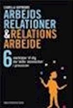 Arbejdsrelationer & relationsarbejde
