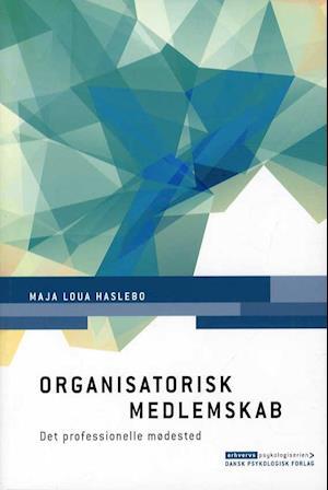 maja loua haslebo Organisatorisk medlemskab på saxo.com