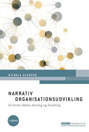 Bog hæftet Narrativ organisationsudvikling af Michala Schnoor