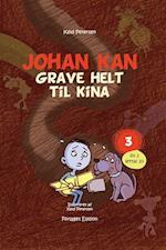 Johan kan - grave helt til Kina (Johan kan 4)