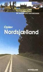 Oplev Nordsjælland (En natur- og kulturguide fra Hovedland)