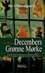 Decembers grønne mørke af Per Gammelgaard