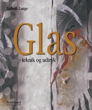 Glas - teknik og udtryk