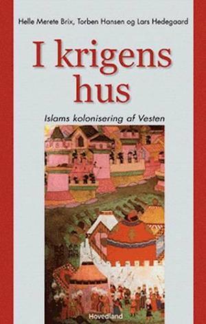 Bog, hæftet I krigens hus af Lars Hedegaard, Helle Merete Brix, Torben Hansen