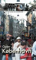 Oplev København og omegn (En natur- og kulturguide fra Hovedland)