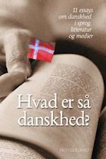 Hvad er så danskhed?