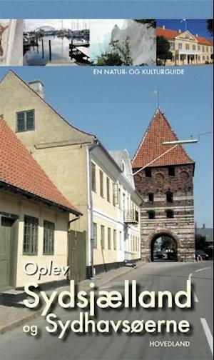 Bog indbundet Oplev Sydsjælland Møn og Lolland-Falster af Søren Olsen