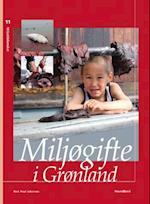 Miljøgifte i Grønland (Miljøbiblioteket, nr. 11)