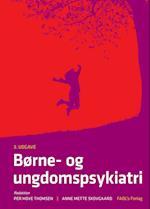 Børne og ungdomspsykiatri af Per Hove Thomsen, Anne Mette Skovgaard mf.