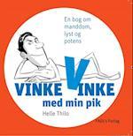 Vinke Vinke med min pik