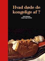 Hvad døde de kongelige af?