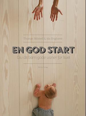 Bog hardback En god start af Thomas Milsted Ida Enghave