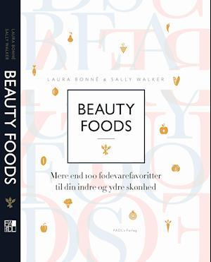 Bog, hardback Beauty foods af Laura Bonné, Sally Walker