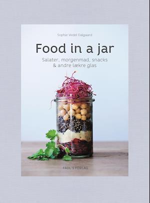 Bog, indbundet Food in a jar af Sophie Vedel Dalgaard