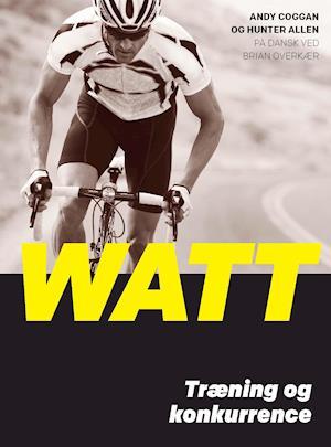 Bog indbundet Watt af Andrew Coggan Hunter Allen (dansk bearbejdelse ved: Brian Overkær)