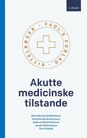 Bog hæftet Akutte medicinske tilstande af Nina Skavlan Godtfredsen Christina Rostrup Kruuse Andreas Munk Petersen
