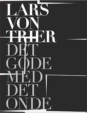 Bog, indbundet Lars von Trier - det gode med det onde af Peter Schepelern (red.)