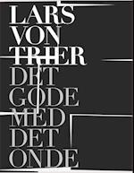 LARS VON TRIER – DET GODE MED DET ONDE
