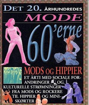 f88d719ddc2 Få Det 20. århundredes mode. Mods og hippier af Kitty Powe Temperley ...