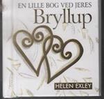 En lille bog ved jeres bryllup (En Helen Exley gavebog)