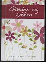 Glæden og lykken (En Helen Exley gavebog)