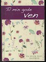 Til min gode ven (En Helen Exley gavebog)