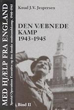 Med hjælp fra England. Den væbnede kamp 1943-1945 (Odense University studies in history and social sciences, nr. 228)