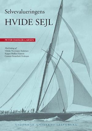 Bog, hæftet Selvevalueringens hvide sejl af Peter Dahler-Larsen