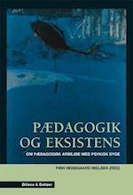 Pædagogik og eksistens af Karsten Jensen Møller, Finn Hedegaard Nielsen, Steen Kruse
