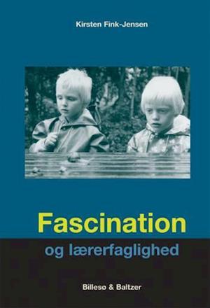 Fascination og lærerfaglighed