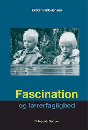 Fascination og lærerfaglighed