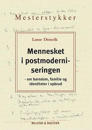 Mennesket i postmoderniseringen af Lars Dencik