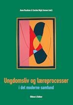 Ungdomsliv og læreprocesser i det moderne samfund af Bo Jacobsen, Lars-Henrik Schmidt, Niels Richter
