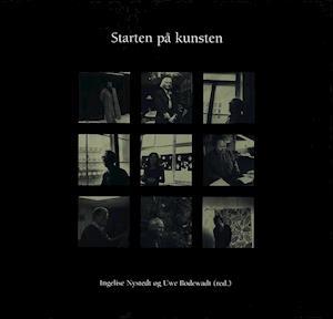 Starten på kunsten af Bjørn Nørgaard, Sven Holm, Kirsten Dehlholm