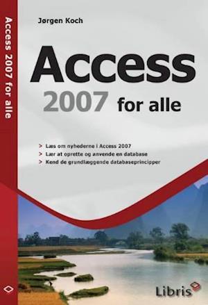 Bog, hæftet Access 2007 for alle af Jørgen Koch