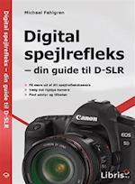 Digital spejlrefleks - din guide til D-SLR