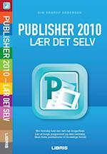 Publisher 2010 - lær det selv af Kim Krarup Andersen