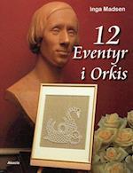 12 eventyr i Orkis