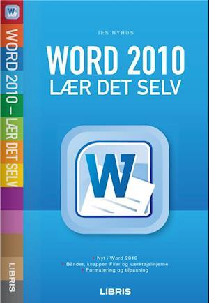 Word 2010 - lær det selv af Jes Nyhus
