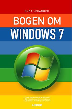 Bogen om Windows 7 af Kurt Lekanger