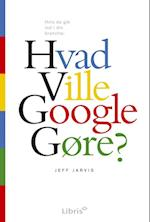 Hvad ville Google gøre?